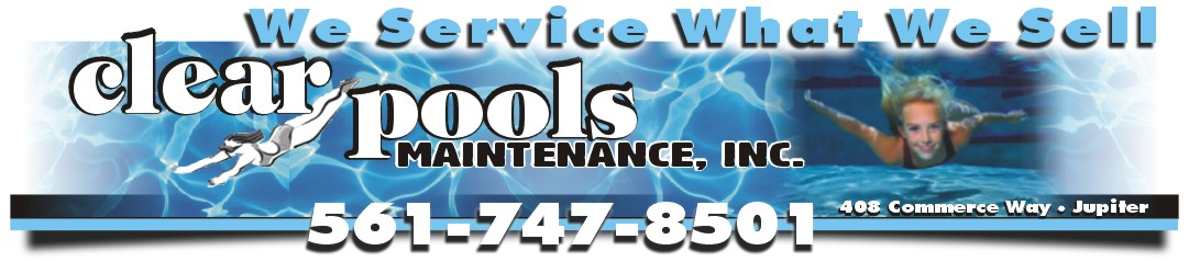 Clear Pools Maintenance Inc. 561-747-8501 , 408 Commerce Way Jupiter